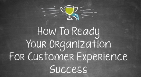 Get Ready For Customer Experience Success
